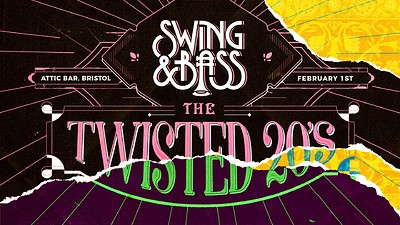 Swing & Bass: The Twisted 20s! at The Attic Bar in Bristol