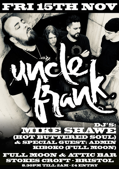 Uncle Frank / Mike Shaw (Hot Buttered Soul) / Admi at The Attic Bar in Bristol