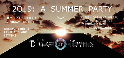 2019; A SUMMER PARTY at The Bag of Nails in Bristol