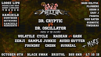 Bass Miltiia: Dr Cryptic/Volatile Cycle& tons more at The Black Swan in Bristol