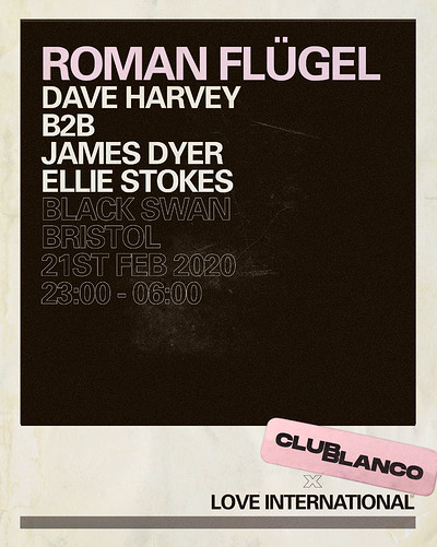 Club Blanco x Love International w/ Roman Flügel at The Black Swan in Bristol