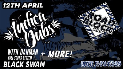 RoadBlock - Indica Dubs with Danman   at The Black Swan in Bristol