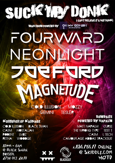 Suck My Donk - Fourward, Neonlight, Joe Ford +More at The Black Swan in Bristol