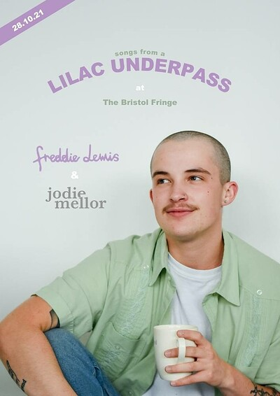 Freddie Lewis - Songs From A Lilac Underpass at The Bristol Fringe in Bristol