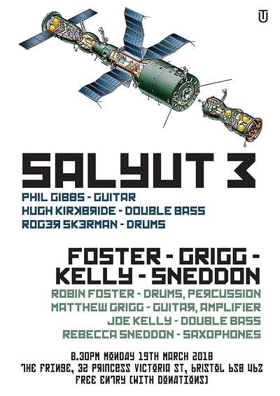 Salyut 3 & Foster / Grigg / Kelly / Sneddon at The Bristol Fringe in Bristol