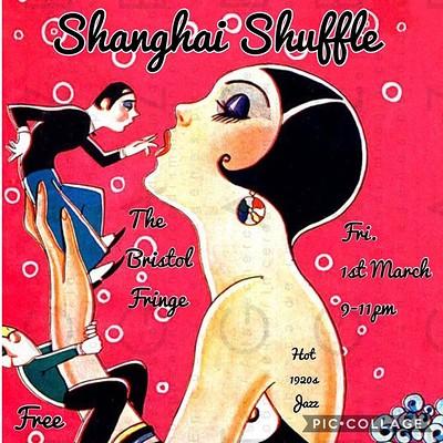 Shanghai Shuffle  at The Bristol Fringe in Bristol