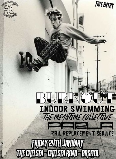 Burnout / Indoor Swimming / Meantime Collective + at The Chelsea Inn in Bristol