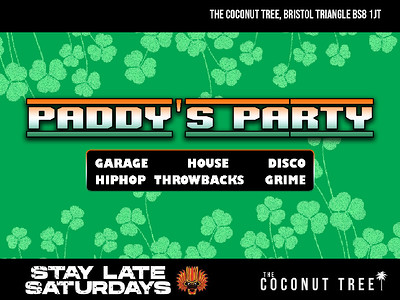 Stay Late Saturdays - Paddy's Party!  at The Coconut Tree, Clifton Triangle in Bristol