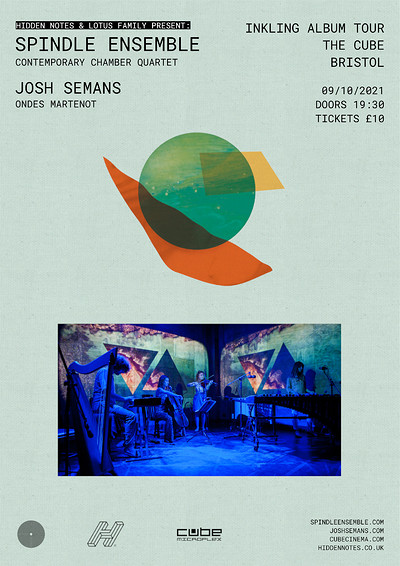 LF + Hidden Notes: Spindle Ensemble W/ Josh Semans at The Cube 7pm in Bristol