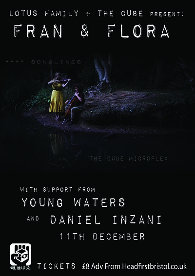Fran & Flora / Young Waters / Daniel Inzani at The Cube in Bristol