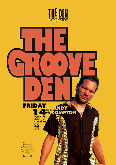 Groove Den, Featuring Andy Compton at The Den - Dockside in Bristol