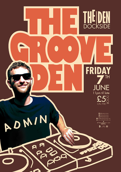 The Groove Den, Featuring Admin at The Den - Dockside in Bristol