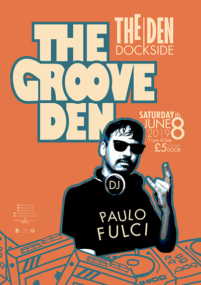 The Groove Den, featuring Paulo Fulci at The Den - Dockside in Bristol