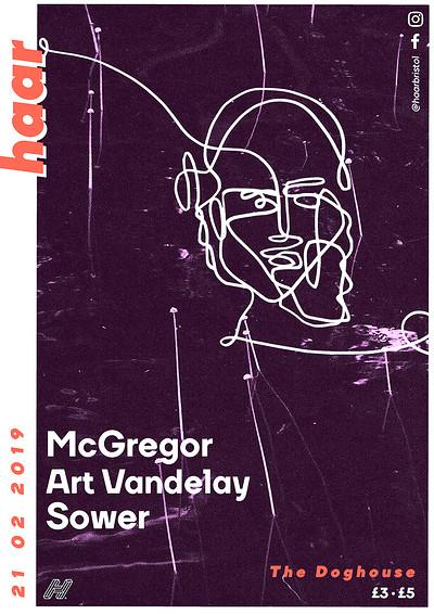 Haar | McGregor, Art Vandelay & Sower at The Doghouse in Bristol
