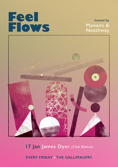 Feel Flows w/ James Dyer (Club Blanco) at The Gallimaufry in Bristol