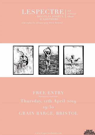 Lespectre (EP release)+Douglas Joshua, H.Shepherd at The Grain Barge in Bristol
