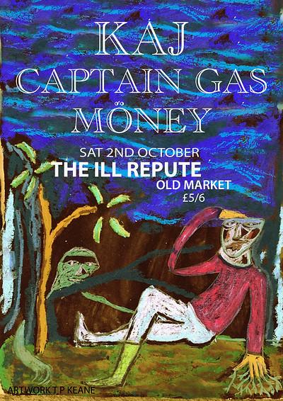 KAJ / CaptainGas / MöNEY at The Ill Repute in Bristol