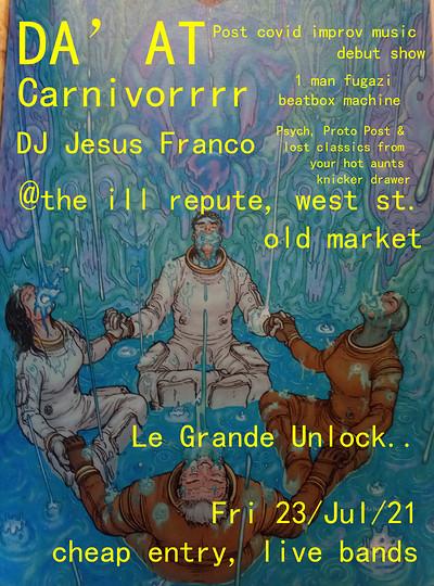 Le Grande Unlock- DAAT Carnivorrrr DJ Jesus Franco at The Ill Repute in Bristol