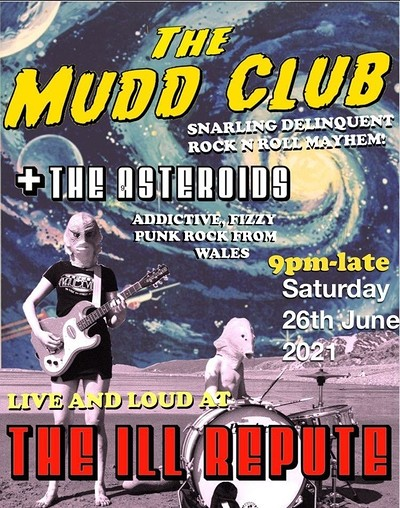 The Mudd Club & The Asteroids at The ILL REPUTE in Bristol