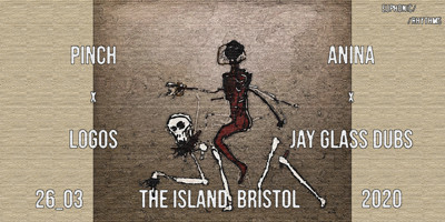 [POSTPONED] Pinch + Anina + Logos + Jay Glass Dubs at The Island in Bristol