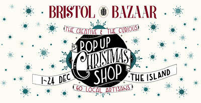 Christmas Pop Up Shop at The Island in Bristol