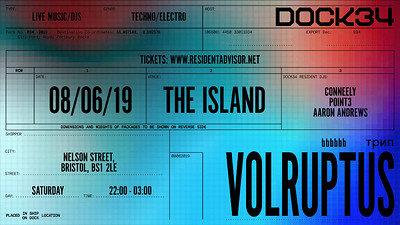 Dock34 Presents: Volruptus  at The Island in Bristol