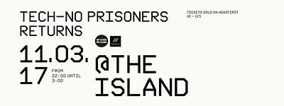 Tech-No Prisoners Returns  at The Island in Bristol
