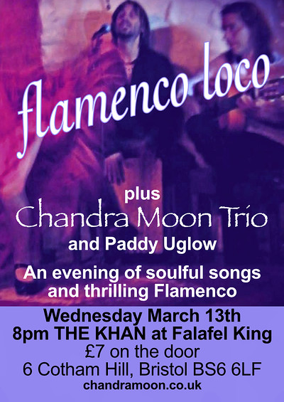 Chandra Moon Trio plus Flamenco Loco! at The Khan, Falafel King, Cotham Hill, BS6 6LF in Bristol
