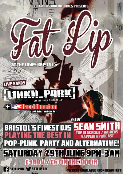 ★ FAT LIP ★ ft. L1nkn_p4rk + Sean Smith DJ! at The Lanes in Bristol