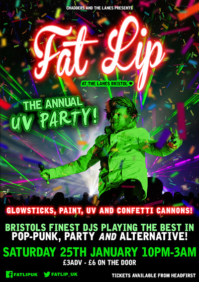 ★ FAT LIP ★ The Annual UV Party! at The Lanes in Bristol