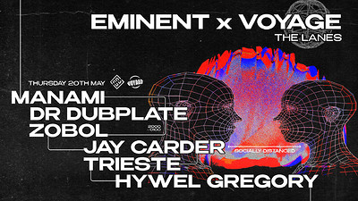 Eminent x Voyage w/ Manami, Dr Dubplate, Zobol  at The Lanes in Bristol