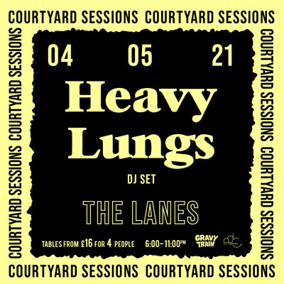 HEAVY LUNGS (DJ Set) at The Lanes in Bristol