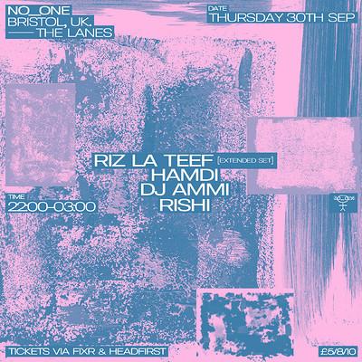 no_one: Riz La Teef [Extended Set] + Hamdi  at The Lanes in Bristol