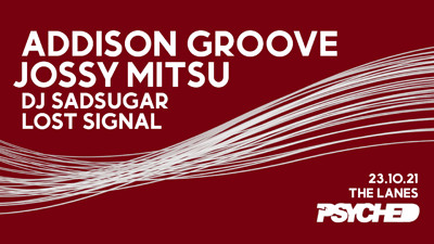 Psyched: Addison Groove & Jossy Mitsu at The Lanes in Bristol