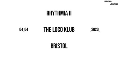 [POSTPONED] Rhythmia II at The Loco Klub in Bristol