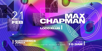 DIVIDE/ Loco Klub with: Max Chapman & more at The Loco Klub in Bristol