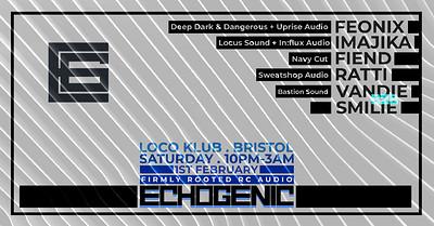 Echogenic Launch Party: Feonix, Imajika, Fiend at The Loco Klub in Bristol