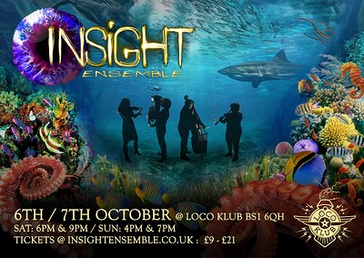 Insight Ensemble goes Under the Sea! at The Loco Klub in Bristol