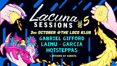 Lacuna Sessions - Laimu/Hotsteppas/Garcia  at The Loco Klub in Bristol