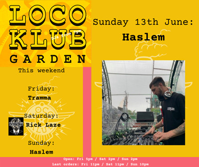 Loco Garden Sessions with Haslem at The Loco Klub in Bristol