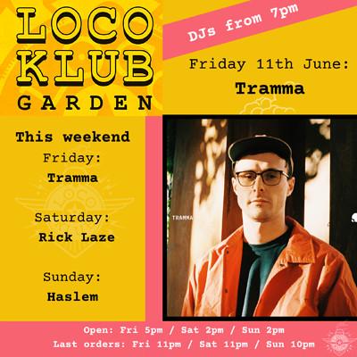 Loco Garden Sessions with Tramma. at The Loco Klub in Bristol