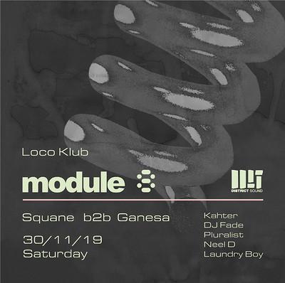 Module 8 x District Sound: Squane b2b Ganesa at The Loco Klub in Bristol
