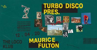 Turbo Disco w/ Maurice Fulton at The Loco Klub in Bristol