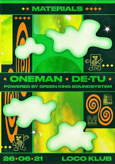 Materials: Oneman + DE-TU Powered by Green King  at The Loko Klub in Bristol