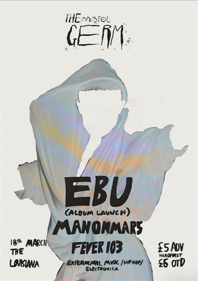 EBU (Album Launch), Manonmars, Fever 103 at The Louisiana in Bristol
