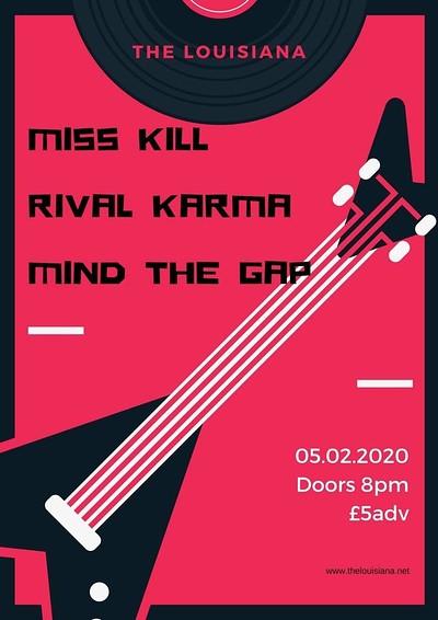 Miss Kill / Rival Karma / Mind The Gap at The Louisiana in Bristol