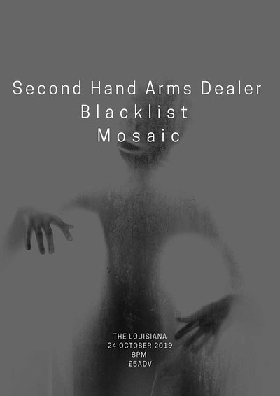 Second Hand Arms Dealer, Blacklist & Mosaic at The Louisiana in Bristol