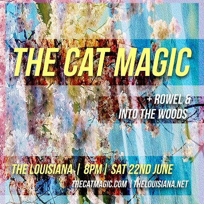 THE CAT MAGIC + Rowel + Into The Woods at The Louisiana in Bristol