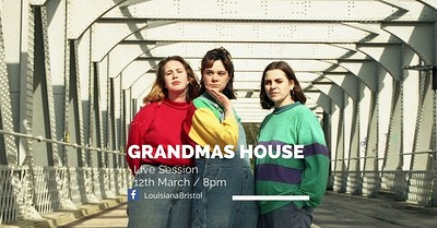 The Louisiana Live Session : Grandmas House at The Louisiana in Bristol