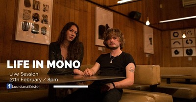 The Louisiana Live Session : Life In Mono at The Louisiana in Bristol